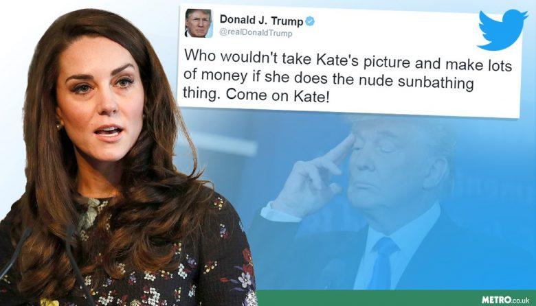 Donald Trump tells Kate to take nude pics